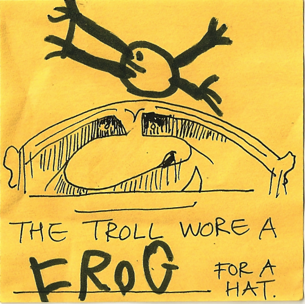 the troll wore a FROG for a hat.