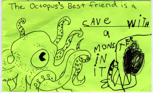 The octopus's best friend is a CAVE WITH A MONSTER IN IT